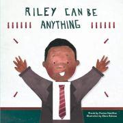 Riley Can Be Anything by Davina Hamilton