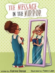 The Message in the Mirror by Katrina Denise